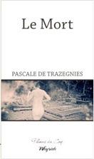 Bibliographie, Le mort, Pascale de Trazegnies